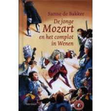 Bakker, Sanne de: De jonge Mozart en het complot in Wenen (met cd)