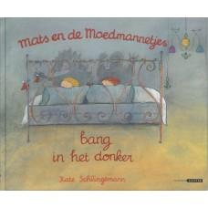 Schlingemann, Kate: Mats en de Moedmannetjes bang in het donker