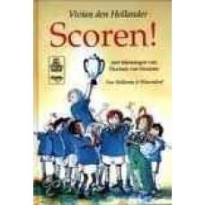 Hollander, Vivian den met ill. van Harmen van Straaten: Scoren ( goal/aanvallen/kampioenen)