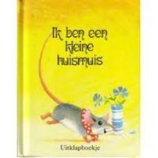 Moseley, Keith en Pleuke Boyce: set van 4 kleine uitklapboekjes: Ik ben een kleine huismuis, ik ben een kleine olifant, ik ben een klein roze biggetje/ik ben een klein konijntje
