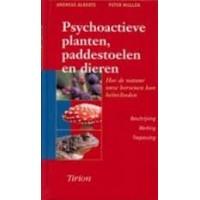 Alberts, Andreas en Peter Mullen: Psychoactieve planten, paddestoelen en dieren (hoe de natuur onze hersenen kan beïnvloeden)