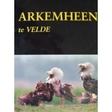 Dirkse, GM en Vincent van Laar: Arkemheen te velde (landschap, flora & funa van de polder Arkemheen)