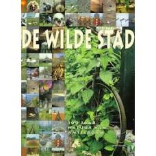 KNNV:  De wilde stad ( 100 jaar natuur van Amsterdam)