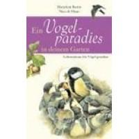 Bastin, Marjolein en Nico de Haan: Ein Vogelparadies in Deinem Garten