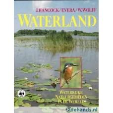 Hancock, J/ F. Vera /W. Wolff: Waterland, waterrijke natuurgebieden in de wereld