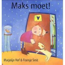 Hof, Marijke en Fransje Smit: Maks moet!