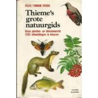 Felix/Toman/Hisek: Thieme's grote natuurgids ( onze planten- en dierenwereld 193 afb. in kleur)