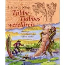 Jonge, Harm de : Tjibbe Tjabbes'wereldreis ( met oorspronkelijke tekeningen en schilderwerken van Fiel Venius)