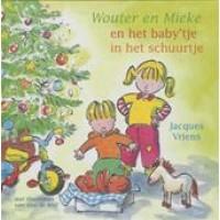Vriens, Jacques met ill. van Alex de Wolf: Wouter en Marieke en het baby'tje in het schuurtje