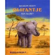 Lincoln, Hazel: Waarom heeft  olifantje een slurf?