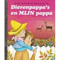 Gouden boekjes van de Bezige Bij: Dierenpappa's en mijn pappa (56)