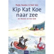 Bouwhuis, Marijke en Heidi Smits: Kip Kat Koe naar zee