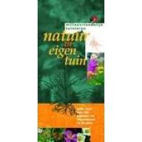 Milieuvriendelijk tuinieren: natuur in eigen tuin, gids voor een rijk planten- en dierenleven in de tuin