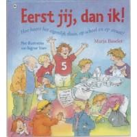Baseler, Marja en Dagmar Stam: Eerst jij, dan ik!  hoe hoort het eigenlijk thuis, op school en op straat? (dubbel gesigneerd)