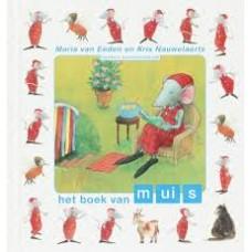 Eeden, Maria van en Kris Nauwelaerts: Het boek van muis ( kleuters samenleesboek)
