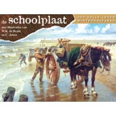 De Schoolplaat, het volle leven winterhalfjaar ( met ill. van WK de Bruin en C Jetses)