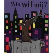 Child, Lauren: Wie wil mij?