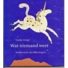 Kinderboekenweekgeschenk 2007: Wat niemand weet door Annemarie van Haeringen