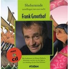 Groothof, Frank: Sheherazade vertellingen van 1001 nacht ( met cd)