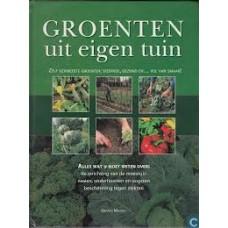 Meudec, Gerard: Groenten uit eigen tuin ( alles wat u moet weten over inrichting moestuin, zaaien, onderhouden en oogsten en beschermen tegen ziekten)