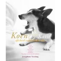 Veering, Josephine: Koen & Katie, afscheid nemen van je liefste dier (lezen/voorlezen/kijken/herinneren/dromen/bedanken)