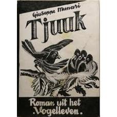 Munari, Giuseppe: Tjuuk en zijn wonderlijke geschiedenis, roman uit het vogelleven