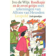 Wijs, Ivo de met ill. Alfons van Heusden: Roodkapje en de zeven geitjes (3 x 6 sprookjes)