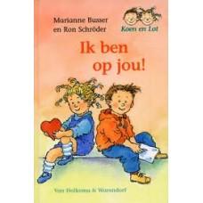 Busser, Marianne en Ron Schroder met ill. van Dagmar Stam: Koen en Lot, ik ben op jou!