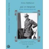 Dijkhuizen, Sietzo: Jac. P Thijsse een biografie (natuurbeschermer flaneur en auteur van Verkade-albums)