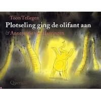 Tellegen, Toon met ill. van  Annemarie van Haeringen: Plotseling ging de olifant aan