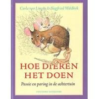 Lingen, Carla van en Siegfried Woldhek: Hoe dieren het doen, passie en paring in de achtertuin