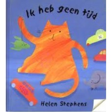 Stephens, Helen: Ik heb geen tijd