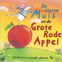 Benjamin, AH en Gwyneth Wiliamson: De kleine muis en de grote rode appel