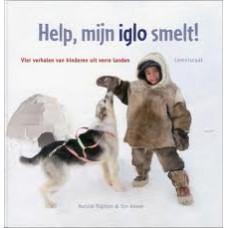 Righton, Natalie en Ton Koene: Help, mijn iglo smelt! 4 verhalen van kinderen uit verre landen
