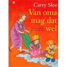 Slee, Carry en Dagmar Stam: Van oma mag dat wel