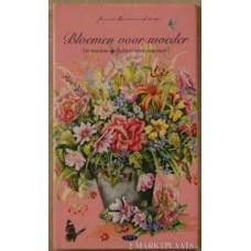 Brinkman- Salentijn, Janneke: Bloemen voor moeder