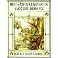 Barker, Cicely Mary: Bloemenkinderen van de bomen