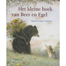 Schubert, Ingrid en Dieter: Het kleine boek van beer en egel ( kleine uitgave:een gat in mijn emmer, dat komt er nou van, samen kunnen we alles en er kan nog meer bij)