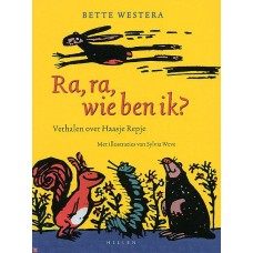 Westera, Bette en Sylvia Weve: Ra, ra wie ben ik? ( verhalen over Haasje Repje)
