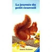 Fechner, Amrei: La journee du petit ecureuil (Frans)