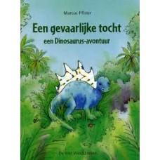 Pfister, Marcus: Een gevaarlijke tocht, een dinosaurus-avontuur ( klein formaat)