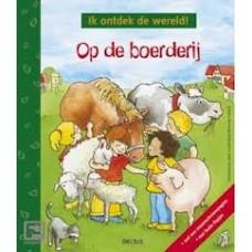 Ik ontdek de wereld: Op de boerderij (karton met leuke flapjes en reuzenuitvouwpagina)