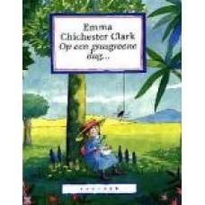 Chichester Clark, Emma: Op een grasgroene dag....