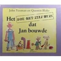 Yeoman, John met ill van Quentin Blake: Het, doe-het-zelf-huis dat Jan bouwde (stapelversje)
