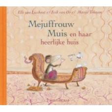Lieshout, Elle van en Erik van Os met ill. van Marije Tolman: Mejuffrouw Muis en haar heerlijke huis