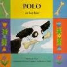 Price, Mathew en Emma Chicester Clark: Polo en het bot ( flappen en bewegende delen)