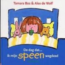 Bos, Tamara en Alex de Wolf: De dag dat ik mijn speen wegdeed