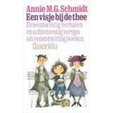 Schmidt, Annie MG: Een visje bij de thee ( 23 verhalen en  68 versjes uit 21 boeken)