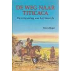 Jager, Berend: De weg naar Titicaca, de verovering van het Incarijk