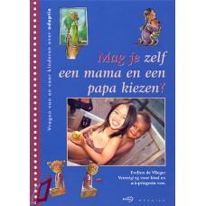 Vlieger, Evelien de: Mag je zelf een mama en een papa kiezen?